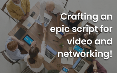 Crafting an epic script for video and networking